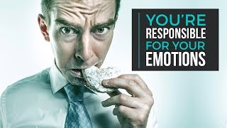 Day 73: You're Responsible for Your Emotions
