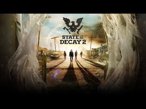 State of Decay 2 - Симулятор Апокалипсиса