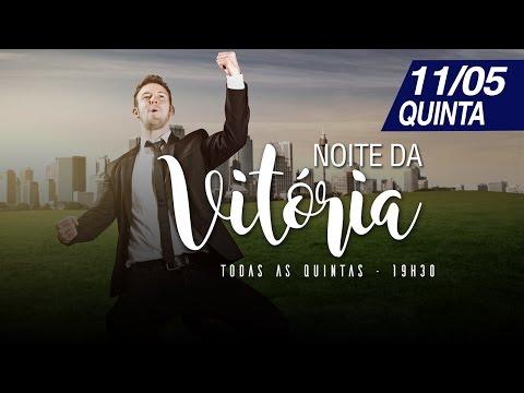 Noite da Vitória - 11/05/2017