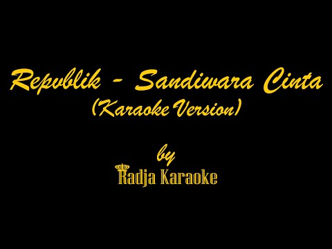 Repvblik - Sandiwara Cinta Karaoke With Lyrics HD