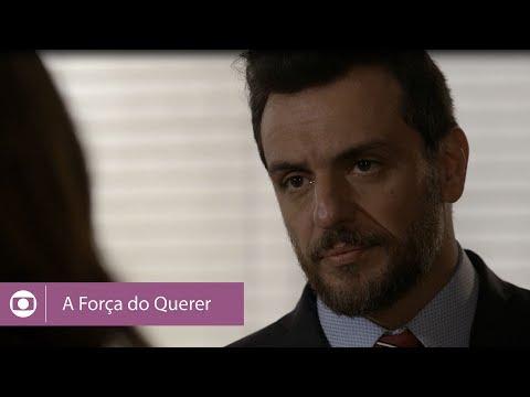 A Força do Querer: capítulo 90 da novela, sábado, 15 de julho, na Globo