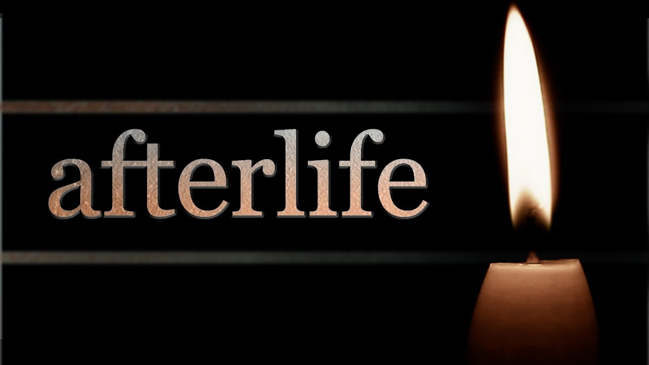 Afterlife video