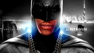 Soulja Boy - Batman [2017]