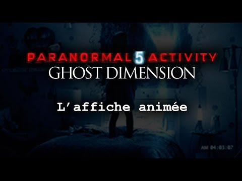 Paranormal Activity 5 Ghost Dimension - Affiche animée