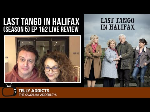 LAST TANGO IN HALIFAX (Season 5) Eps 1 & 2 LIVE REVIEW