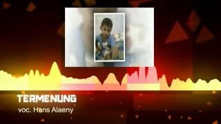Video termenung_ Hans Alaeny MP3, 3GP, MP4, WEBM, AVI, FLV Juni 2019