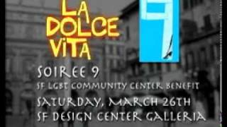 Soiree 9: La Dolce Vita with the SF LGBT Community Center, 3/26/11