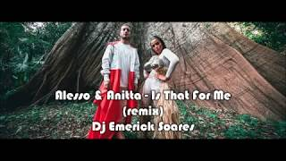 Alesso & Anitta - Is That For Me (remix) - Dj Emerick Soares