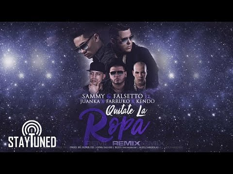 Letra Quitate La Ropa (Remix) Sammy y Falsetto Ft Juanka, Farruko y Kendo K