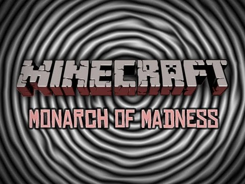 Minecraft: Monarch of Madness Pt.1