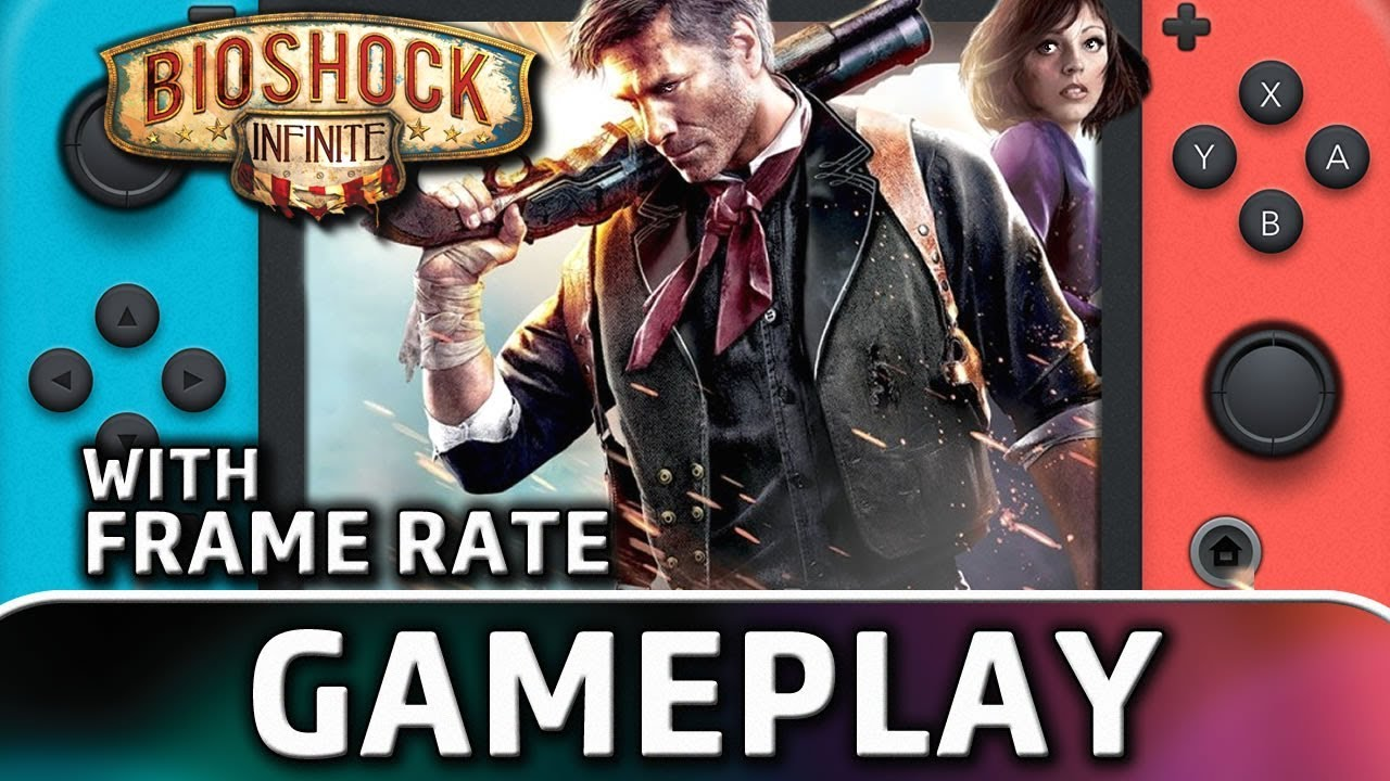 BioShock Infinite   Nintendo Switch Gameplay and Frame Rate