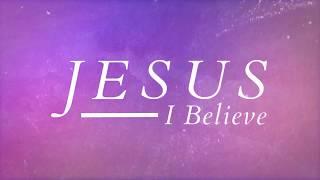 Big Daddy Weave - Jesus I Believe (Official Lyric Video)
