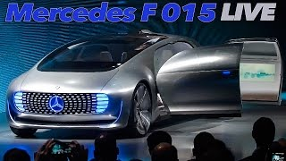 Mercedes Benz F 015 Luxury In Motion | LIVE PREMIERE CES 2015