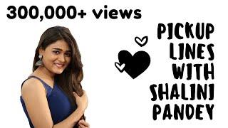 Video Shalini Pandey and Pick up lines MP3, 3GP, MP4, WEBM, AVI, FLV Januari 2018