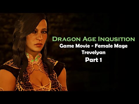 """Dragon Age: Inquisition """"Game Movie"""" [720p] Part 1—Female Mage Trevelyan Edition with Cullen Romance"""