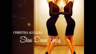 Christina Aguilera- Slow Down Baby