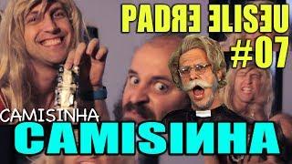 USE CAMISINHA - PADRE ELISEU #07
