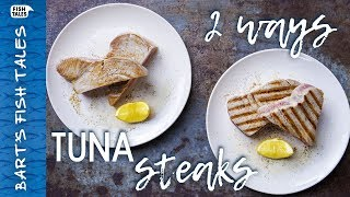 How To Prepare Perfectly Cooked TUNA Steaks 2 Ways | Bart van Olphen by Bart's Fish Tales