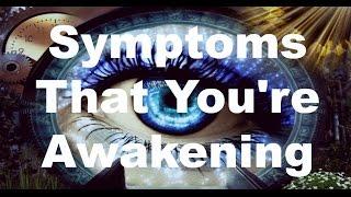 Symptoms That You Are Awakening