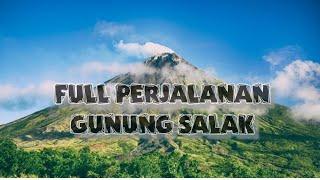 Download Video Gunung SALAK - Full Perjalanan MP3 3GP MP4