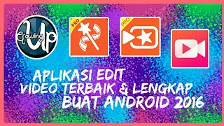 Video APLIKASI EDIT VIDEO TERBAIK & LENGKAP UNTUK ANDROID | 2016 MP3, 3GP, MP4, WEBM, AVI, FLV September 2018