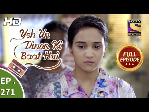 Yeh Un Dinon Ki Baat Hai - Ep 271 - Full Episode - 19th September, 2018