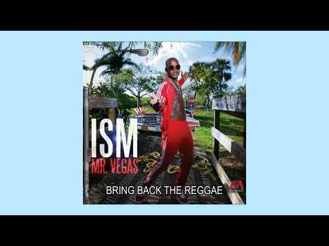 07 Mr. Vegas - Bring Back The Reggae (Ism Album 2018)