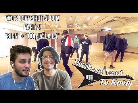 "Metalheads React to Kpop | EXO's 'Love Shot' album Part 2 ""Sign"" + ""Ooh La La La"""