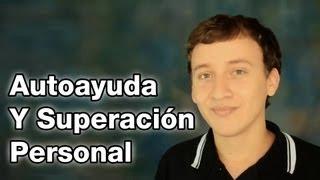 Video: Autoayuda Y Superación Personal