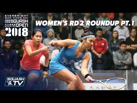 Squash: Women's Rd 2 Roundup Pt. 1 - Hong Kong Open 2018