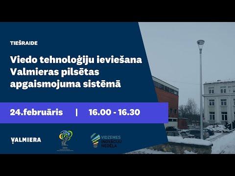 """Vebinārs """"Viedo tehnoloģiju ieviešana Valmieras pilsētas apgaismojuma sistēmā"""""""
