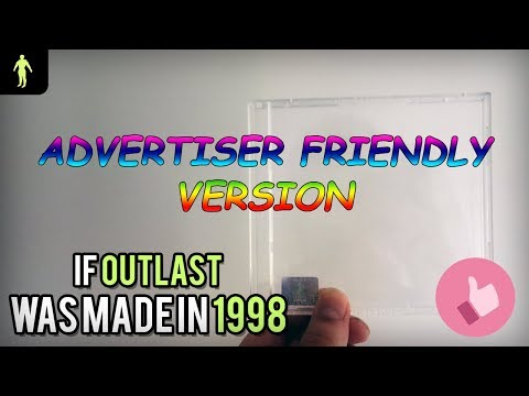Advertiser friendly version: If Outlast was made in 1998