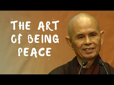 The Art of Being Peace | Dharma Talk by Thich Nhat Hanh, 2008 05 13