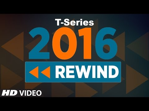 Best Songs of 2016 | T-Series Top 10 Most Viewed Hindi Songs | 2016 Rewind | Welcome 2017 |