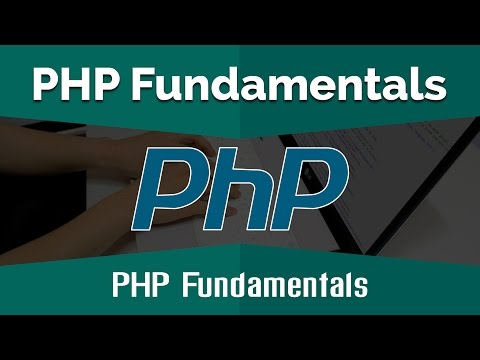 PHP Tutorials for Beginners | Learn PHP Fundamentals - PHP Fundamentals