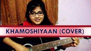 Video Khamoshiyan Acoustic cover and Tutorial by Priyanka Parashar MP3, 3GP, MP4, WEBM, AVI, FLV Juli 2018