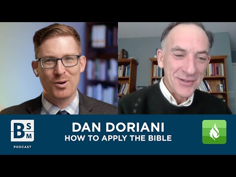 How to Apply the Bible with Dan Doriani | Bible Study Magazine Podcast