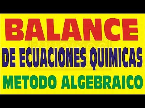 BALANCE DE ECUACIONES QUIMICAS POR EL METODO ALGEBRAICO
