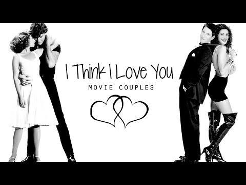 I Think I Love You [Movie Couples]