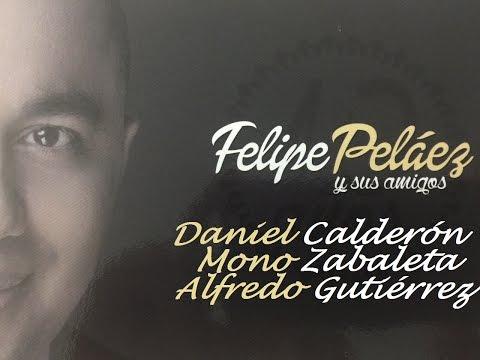 Letra Cara e novio Felipe Peláez Ft Daniel Calderón, Mono Zabaleta