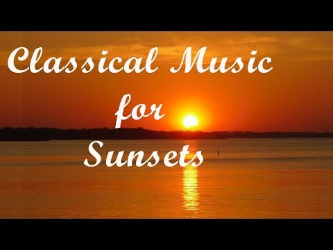 Classical music for Sunsets: Bach Corelli Beethoven Mahler Brahms Mendelssohn Chopin Saint-Saëns