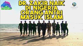 Video Dr. Zakir Naik Ceramah 😱 Orang Nigeria Antri Masuk Islam 😱 Teks Indonesia MP3, 3GP, MP4, WEBM, AVI, FLV November 2018