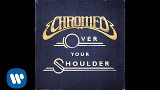 Over Your Shoulder Chromeo