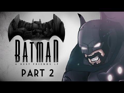 Best Friends Play Batman The Telltale Series (Part 2) (видео)