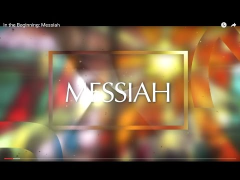 In The Beginning – Messiah