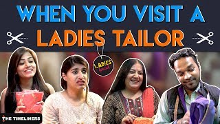 Video Ladies Special: When You Visit A Ladies Tailor | The Timeliners MP3, 3GP, MP4, WEBM, AVI, FLV Januari 2018