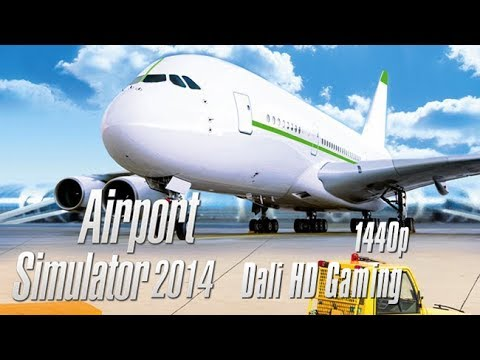 Airport Simulator 2014 (100% Completed) PC Gameplay FullHD 1440p
