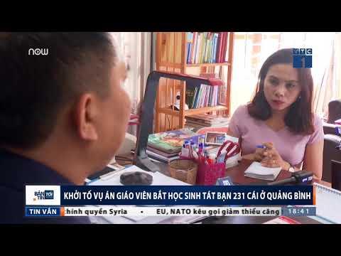 Khởi tố vụ án học sinh bị tát 231 cái ở Quảng Bình - Thời lượng: 2 phút, 51 giây.