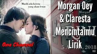 Morgan Oey & Claresta - Mencintaimu Lirik SAUNDTREK FILM ARINI
