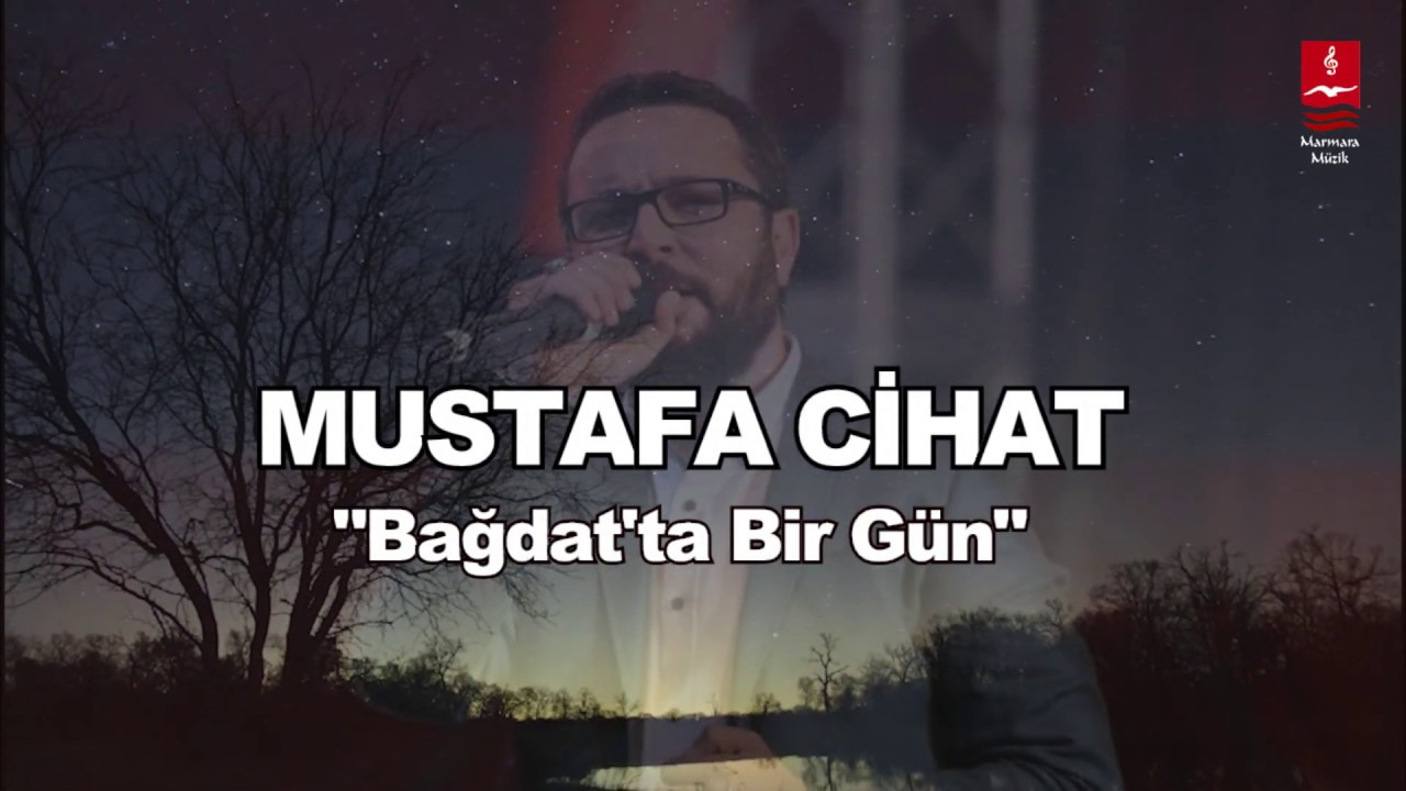 Mustafa Cihat – Bağdatta Bir Gün Sözleri